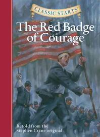 Classic Starts(r) the Red Badge of Courage