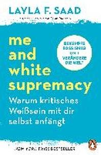 Me and White Supremacy - Warum kritisches Weisssein mit dir selbst anfaengt