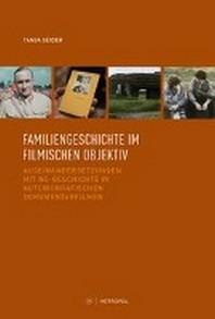 Familiengeschichte im filmischen Objektiv