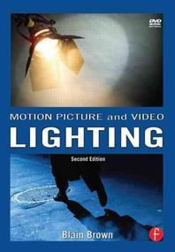 Motion Picture and Video Lighting, 2/e