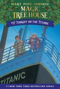 Magic Tree House. 17: Tonight on the Titanic