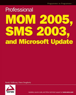 Professional MOM 2005, SMS 2003, and WSUS