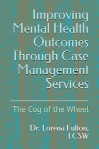 Improving Mental Health Outcomes Through Case Management Services