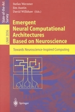 Emergent Neural Computational Architectures Based on Neuroscience