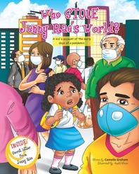 Who STOLE Jenny Rae's World? A kid's account of the early days of a pandemic