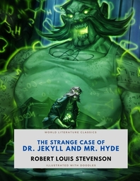 The Strange Case of Dr. Jekyll and Mr. Hyde / Robert Louis Stevenson / World Literature Classics / Illustrated with doodles