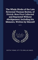The Whole Works of the Late Reverend Thomas Boston, of Ettrick