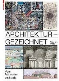 Architektur - gezeichnet: Vom Mittelalter bis heute (Deutsch)