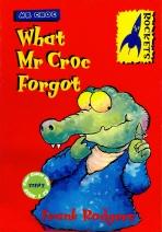 WHAT MR CROC FORGOT