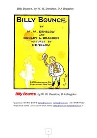 덴슬로의 빌리바운스 이야기책.Billy Bounce, by W. W. Denslow, D A Bragdon