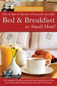 How to Open a Financially Successful Bed & Breakfast or Small Hotel [With CDROM]