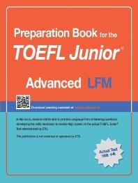 Preparation Book for the TOEFL Junior Test LFM: Advanced