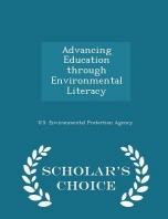 Advancing Education through Environmental Literacy - Scholar's Choice Edition