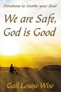 We Are Safe, God Is Good