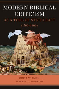 Modern Biblical Criticism as a Tool of Statecraft (1700-1900)