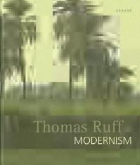 Thomas Ruff. Modernism