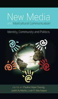 New Media and Intercultural Communication; Identity, Community and Politics