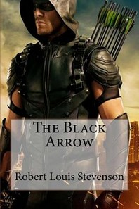 The Black Arrow Robert Louis Stevenson