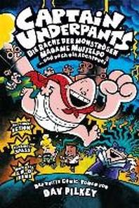 Captain Underpants 03. Die Rache der monstroesen Madame Muffelpo