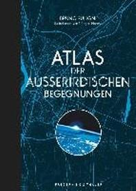 Atlas der ausserirdischen Begegnungen