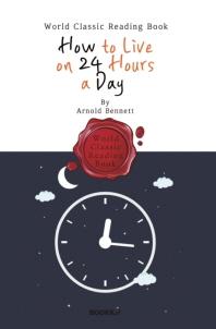 하루 24시간 생활법 : How to Live on 24 Hours a Day (영어 원서)