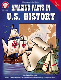 Amazing Facts in U.S. History, Grades 5 - 8