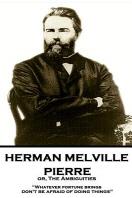 Herman Melville - Pierre Or, the Ambiguities