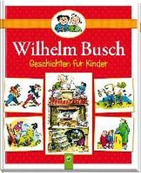 Wilhelm Busch Geschichten fuer Kinder