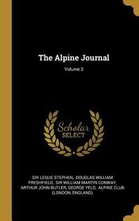 The Alpine Journal; Volume 3