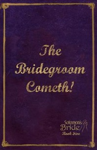 The Bridegroom Cometh!