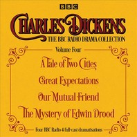 Charles Dickens - The BBC Radio Drama Collection Volume Four