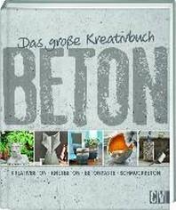 Das grosse Kreativbuch Beton