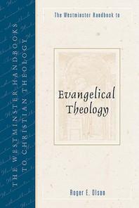 Westminster Handbook to Evangelical Theology