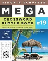 Simon & Schuster Mega Crossword Puzzle Book #19, 19