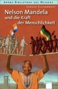 Nelson Mandela und die Kraft der Menschlichkeit