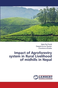 Impact of Agroforestry system in Rural Livelihood of midhills in Nepal