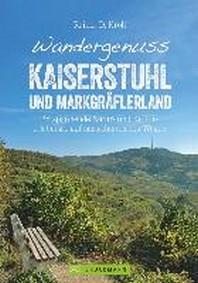 Wandergenuss Kaiserstuhl und Markgraeflerland