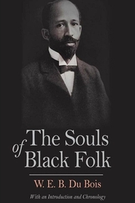 The Souls of Black Folk by W. E. B. Du Bois Annotated & Illustrated Edition