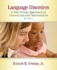 Language Disorders : A Functional Approach to Assessment and Intervention