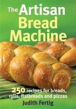The Artisan Bread Machine