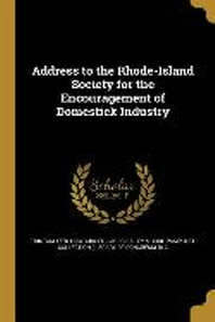Address to the Rhode-Island Society for the Encouragement of Domestick Industry