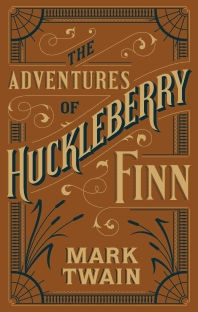 The Adventures of Huckleberry Finn (Barnes & Noble Flexibound Editions)