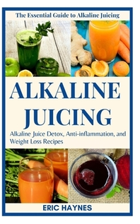 Alkaline Juicing (Large Print Edition)