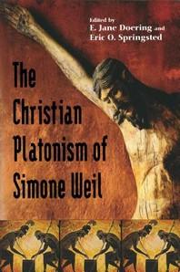 Christian Platonism of Simone Weil