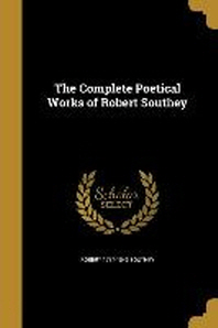 The Complete Poetical Works of Robert Southey