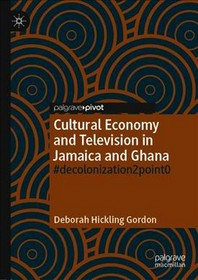Cultural Economy and Television in Jamaica and Ghana