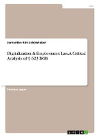 Digitalization & Employment Law. A Critical Analysis of ¡× 623 BGB
