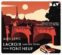 Lacroix und die Toten vom Pont Neuf. Sein erster Fall