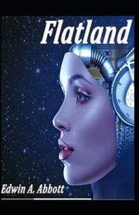 Flatland A Romance of Many Dimensions(classics illustrated)