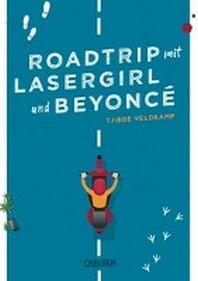 Roadtrip mit Lasergirl und Beyonce